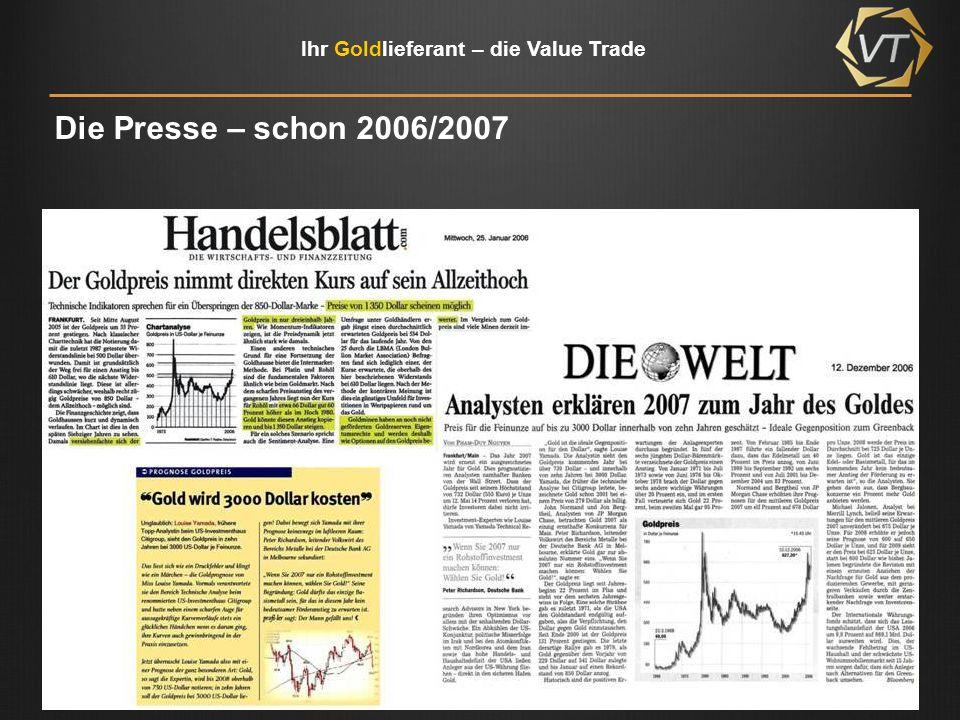 Ihr Goldlieferant – die Value Trade Die Presse – schon 2006/2007