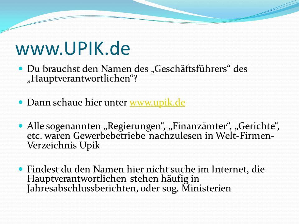 www.UPIK.de Du brauchst den Namen des Geschäftsführers des Hauptverantwortlichen.