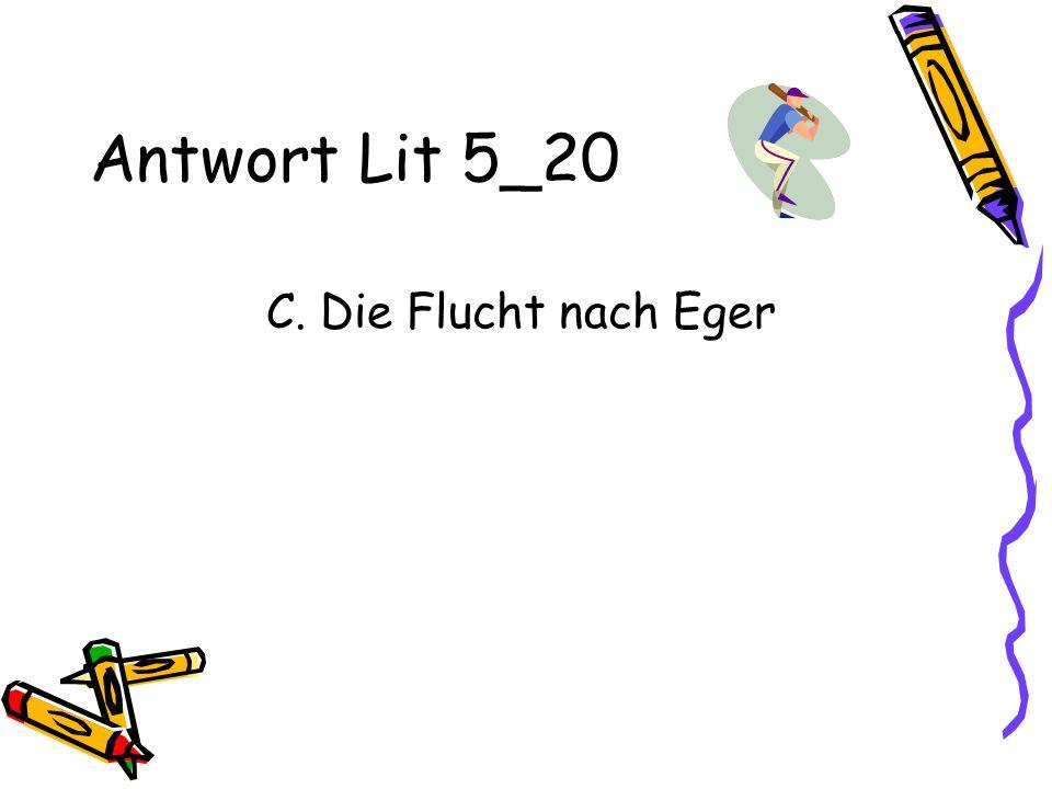 Antwort Lit 5_20 C. Die Flucht nach Eger