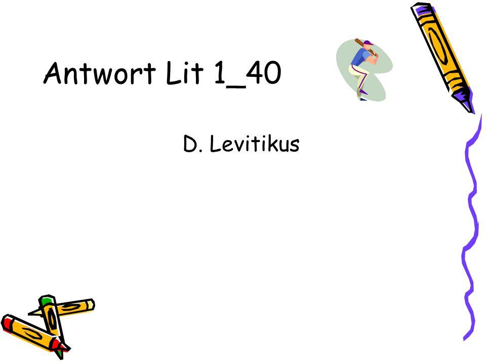 Antwort Lit 1_40 D. Levitikus