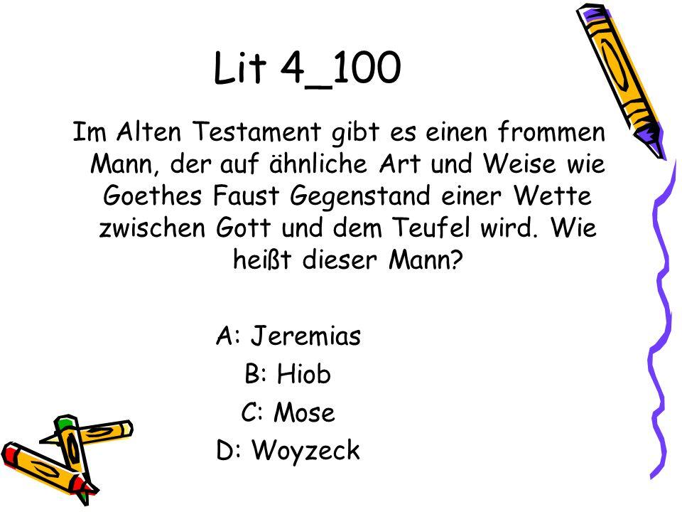 Lit 4_100 Im Alten Testament gibt es einen frommen Mann, der auf ähnliche Art und Weise wie Goethes Faust Gegenstand einer Wette zwischen Gott und dem