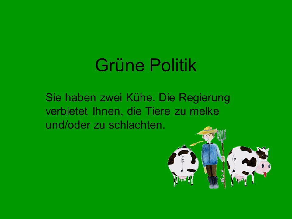Grüne Politik Sie haben zwei Kühe.