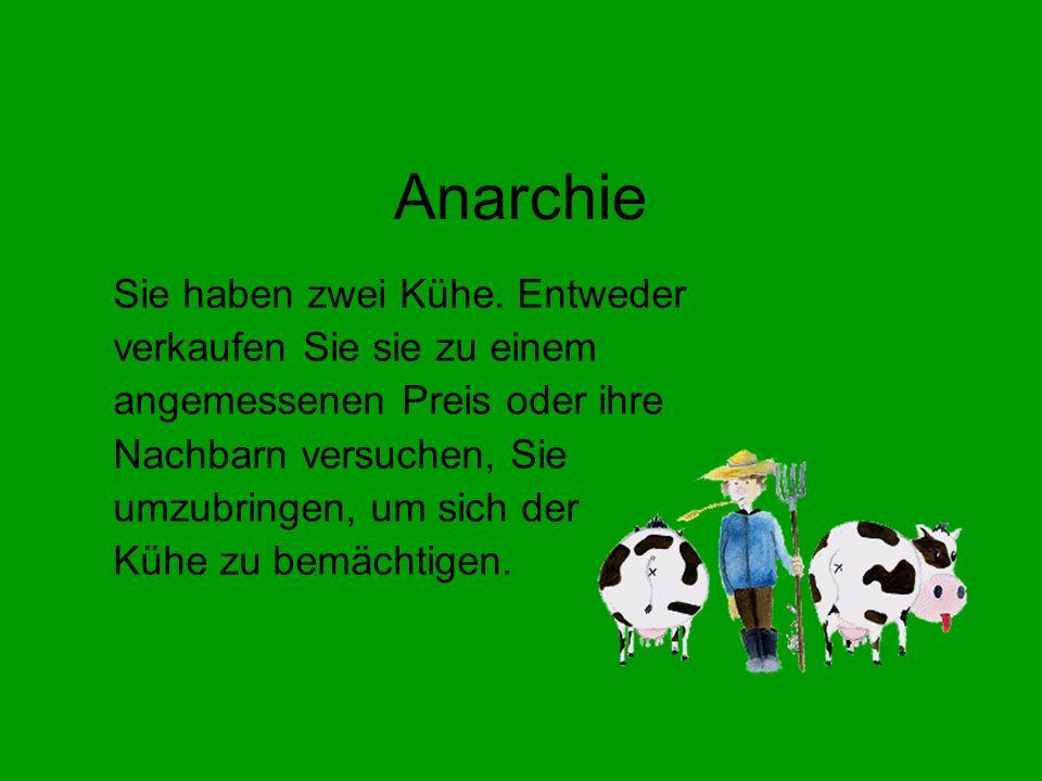 Anarchie Sie haben zwei Kühe.