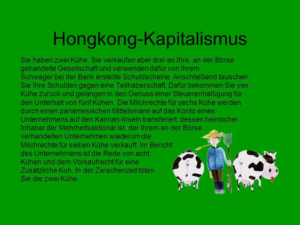 Hongkong-Kapitalismus Sie haben zwei Kühe.