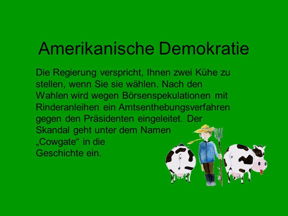 Englische Demokratie Sie haben zwei Kühe.Sie füttern sie mit Schafshirn und sie werden wahnsinnig.