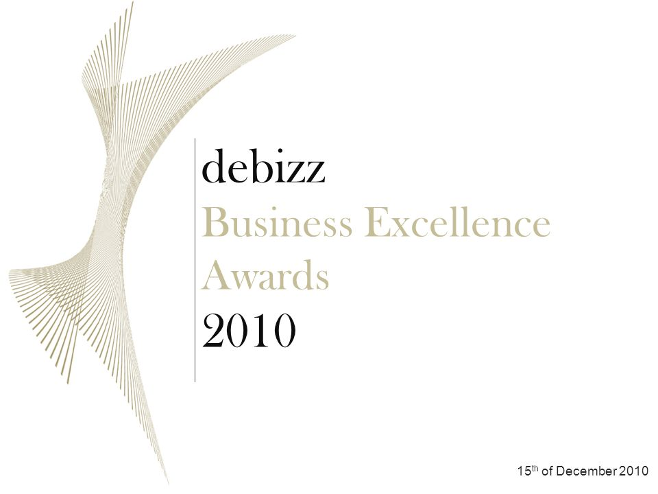 debizz Business Excellence Awards 2010 15 th of December 2010