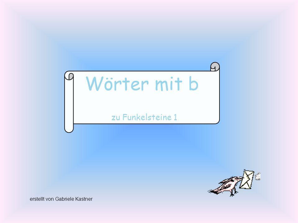 Wörter mit b zu Funkelsteine 1 erstellt von Gabriele Kastner
