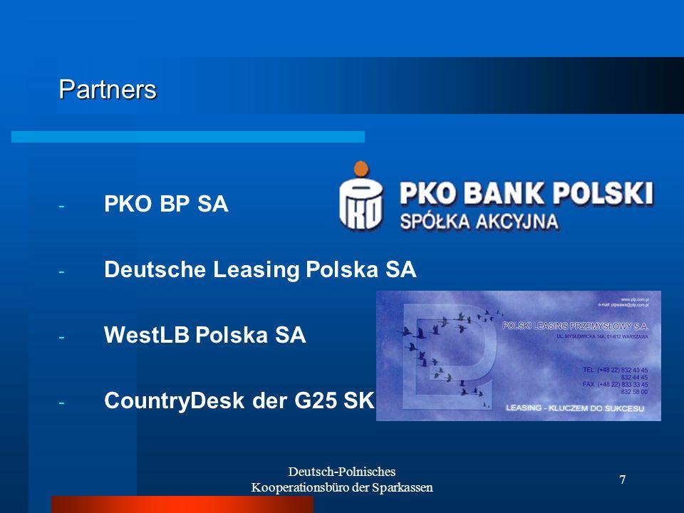 Deutsch-Polnisches Kooperationsbüro der Sparkassen 7 Partners - PKO BP SA - Deutsche Leasing Polska SA - WestLB Polska SA - CountryDesk der G25 SK