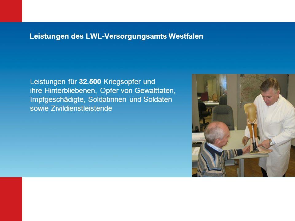 Leistungen des LWL-Versorgungsamts Westfalen Leistungen für 32.500 Kriegsopfer und ihre Hinterbliebenen, Opfer von Gewalttaten, Impfgeschädigte, Solda