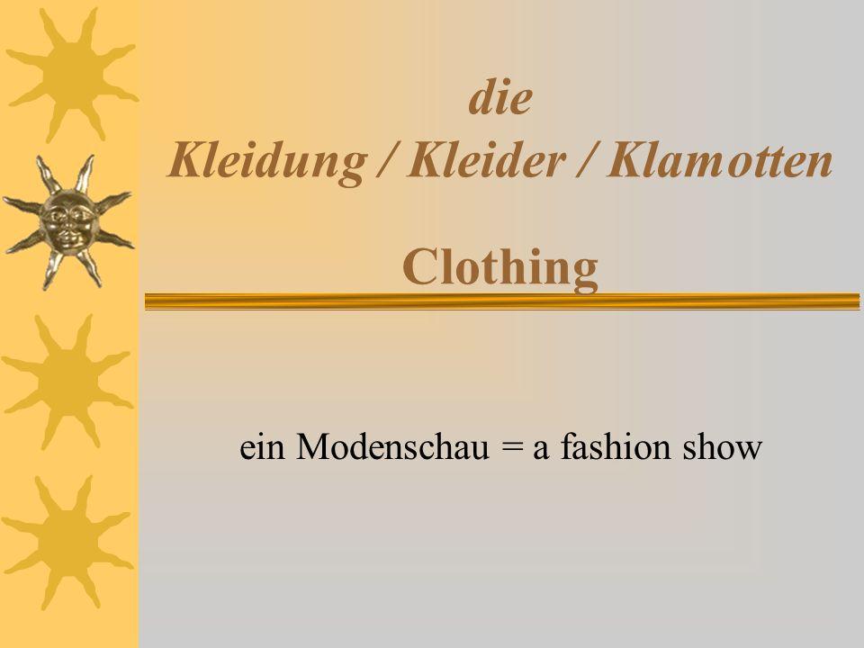 die Kleidung / Kleider / Klamotten Clothing ein Modenschau = a fashion show