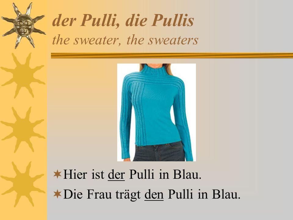 der Pulli, die Pullis the sweater, the sweaters Hier ist der Pulli in Blau. Die Frau trägt den Pulli in Blau.