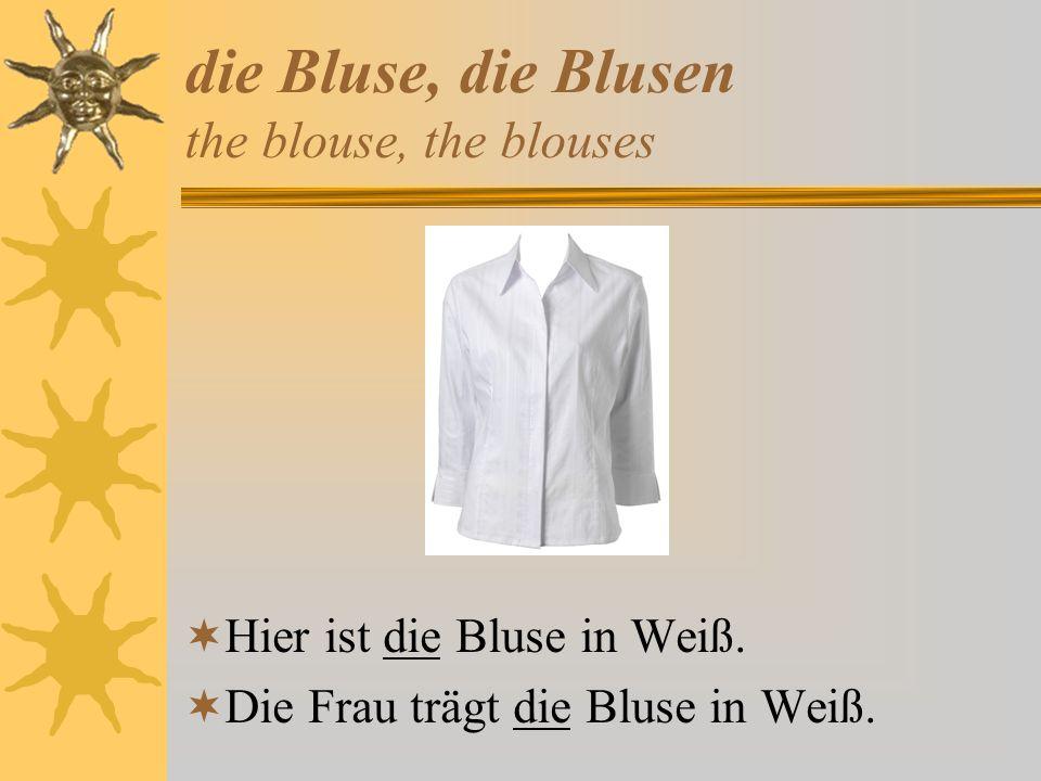 die Bluse, die Blusen the blouse, the blouses Hier ist die Bluse in Weiß. Die Frau trägt die Bluse in Weiß.