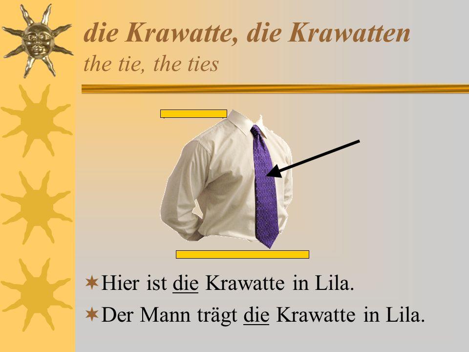 die Krawatte, die Krawatten the tie, the ties Hier ist die Krawatte in Lila. Der Mann trägt die Krawatte in Lila.
