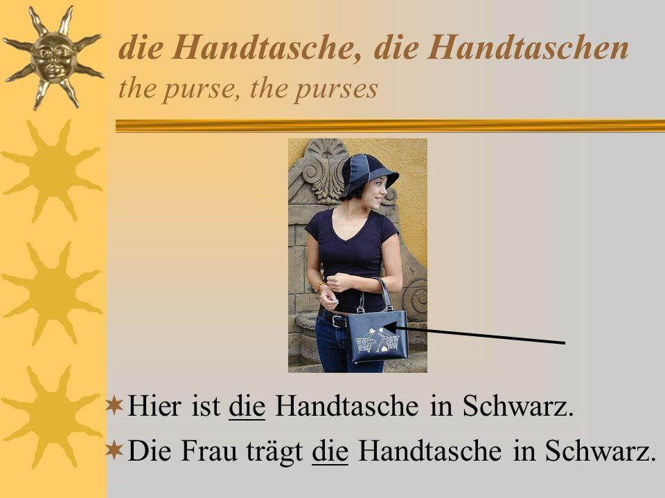 die Handtasche, die Handtaschen the purse, the purses Hier ist die Handtasche in Schwarz.