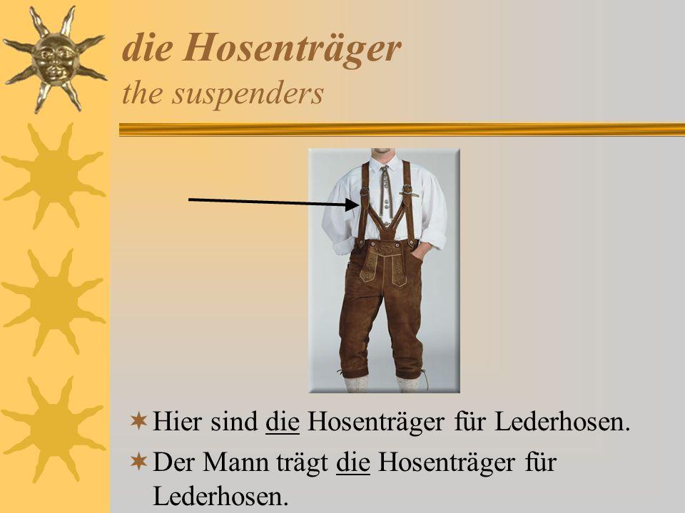 die Hosenträger the suspenders Hier sind die Hosenträger für Lederhosen. Der Mann trägt die Hosenträger für Lederhosen.