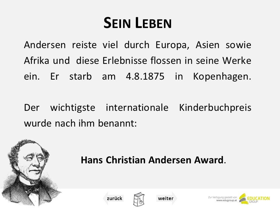 S EIN L EBEN Andersen reiste viel durch Europa, Asien sowie Afrika und diese Erlebnisse flossen in seine Werke ein.