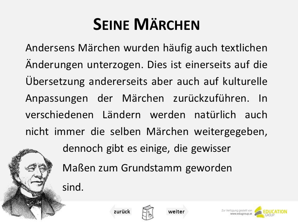 S EINE M ÄRCHEN Andersens Märchen wurden häufig auch textlichen Änderungen unterzogen.