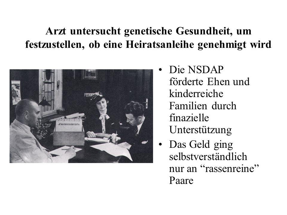 Die NSDAP förderte Ehen und kinderreiche Familien durch finazielle Unterstützung Das Geld ging selbstverständlich nur an rassenreine Paare