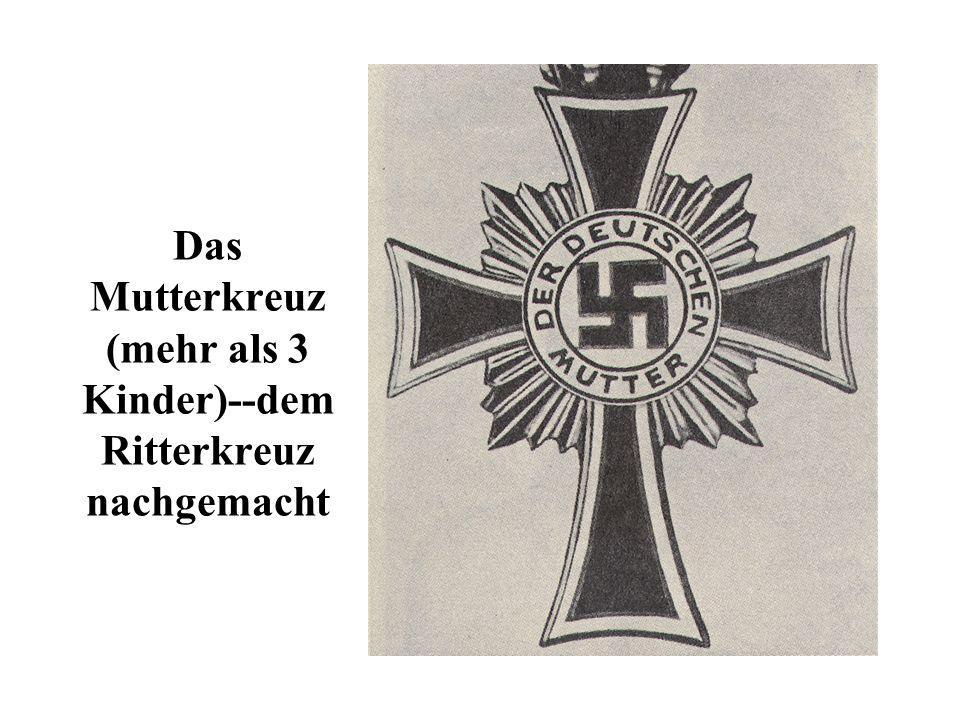 Das Mutterkreuz (mehr als 3 Kinder)--dem Ritterkreuz nachgemacht
