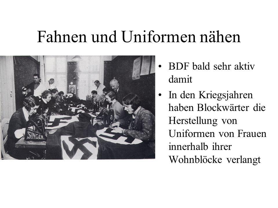 BDF bald sehr aktiv damit In den Kriegsjahren haben Blockwärter die Herstellung von Uniformen von Frauen innerhalb ihrer Wohnblöcke verlangt