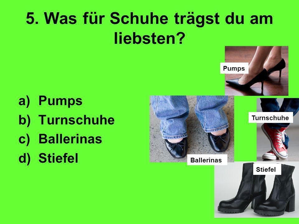 5. Was für Schuhe trägst du am liebsten.