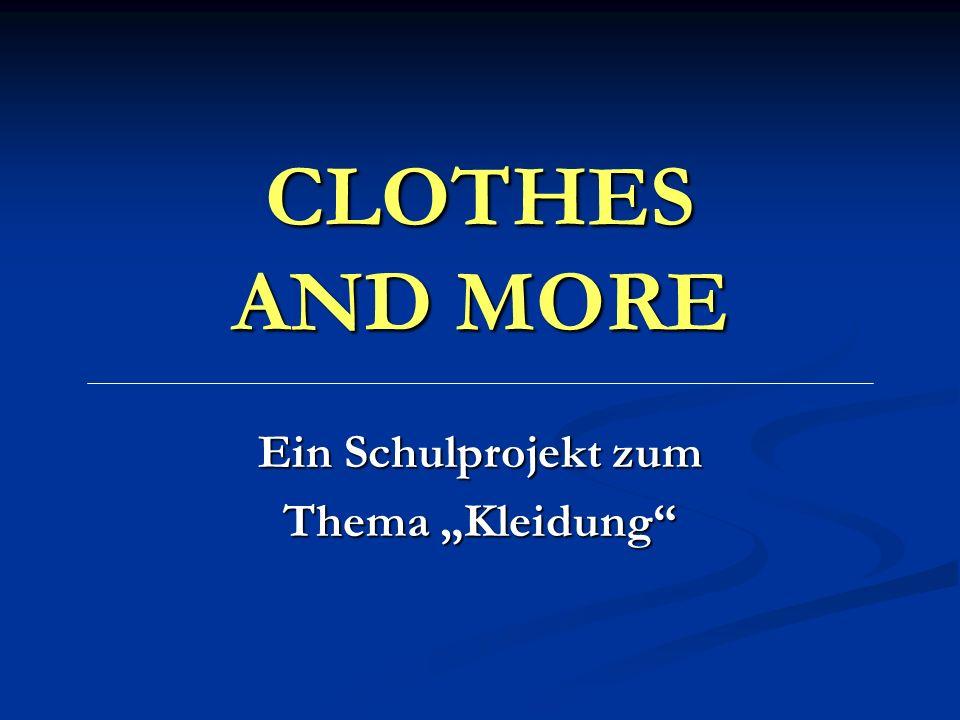 CLOTHES AND MORE Ein Schulprojekt zum Thema Kleidung
