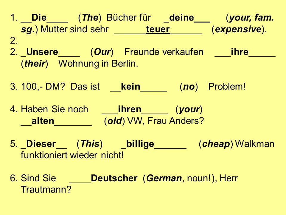 1.__Die____ (The) Bücher für _deine___ (your, fam.