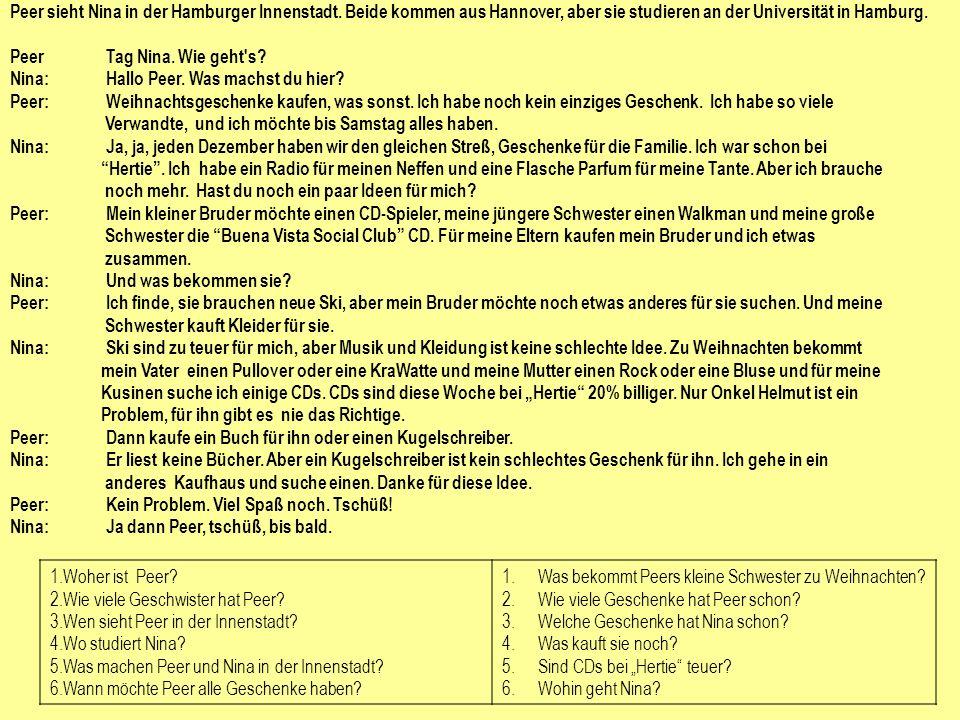 Peer sieht Nina in der Hamburger Innenstadt. Beide kommen aus Hannover, aber sie studieren an der Universität in Hamburg. PeerTag Nina. Wie geht's? Ni