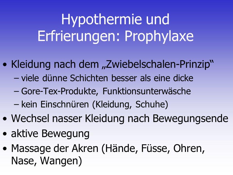 Hypothermie und Erfrierungen: Prophylaxe Kleidung nach dem Zwiebelschalen-Prinzip –viele dünne Schichten besser als eine dicke –Gore-Tex-Produkte, Fun