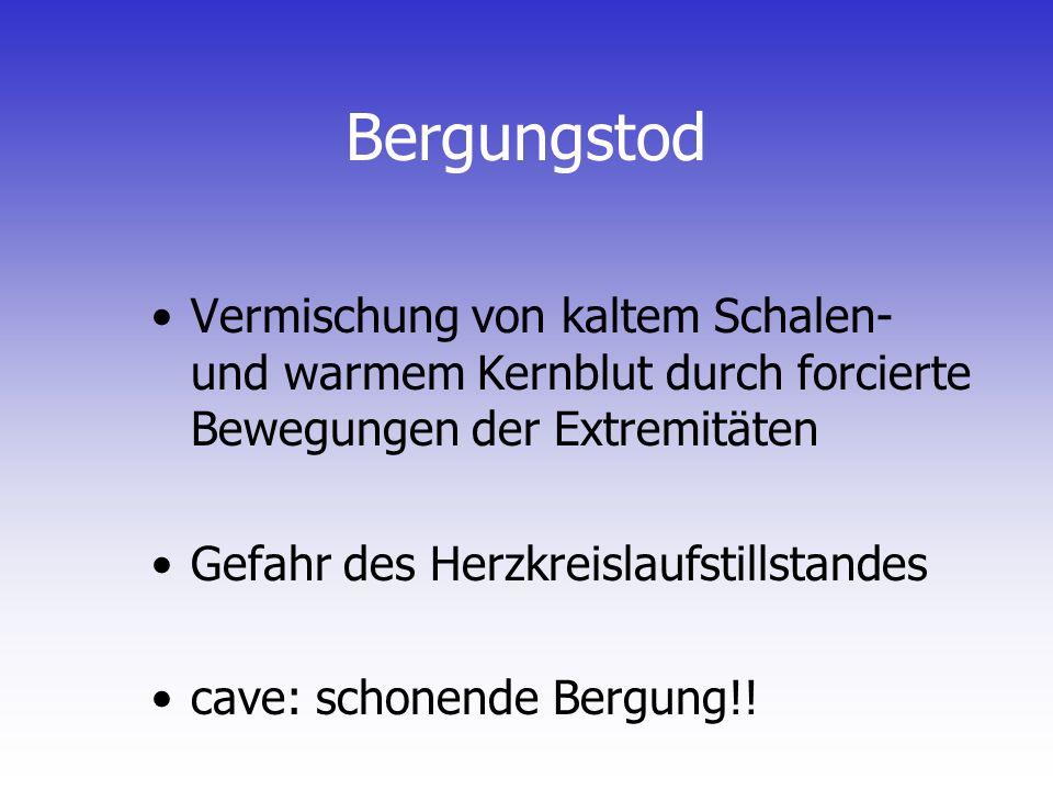 Allgemeine Unterkühlung (Hypothermie) Definition: –Absinken der Körperkerntemperatur unter 35° C –4 Schweregrade Verlauf: –rasch: im kalten Wasser –mittelfristig:im Schnee (Lawinenverschüttung) –langsam:durch Erschöpfung