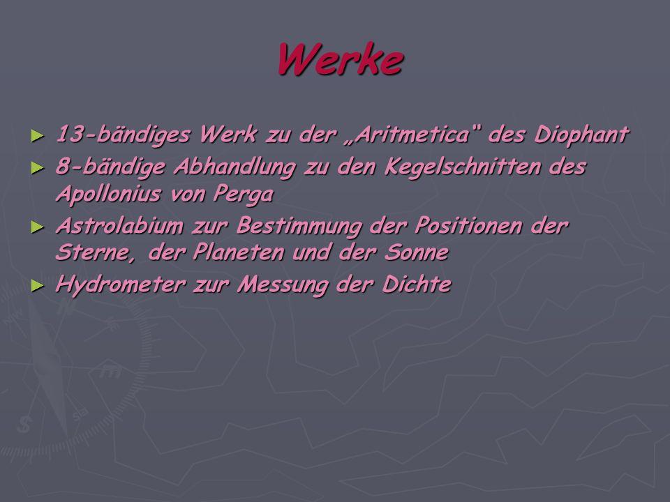 Werke 13-bändiges Werk zu der Aritmetica des Diophant 13-bändiges Werk zu der Aritmetica des Diophant 8-bändige Abhandlung zu den Kegelschnitten des A