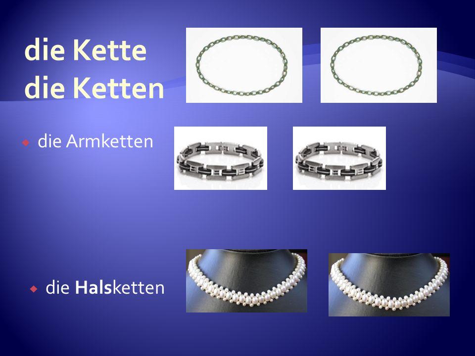 die Armketten die Halsketten