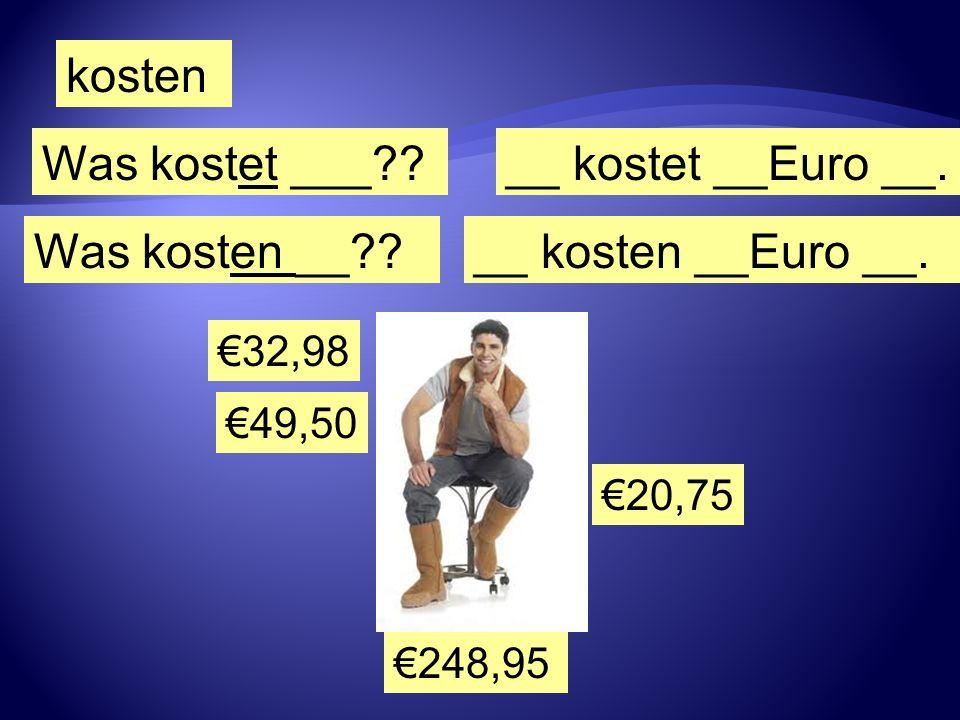 20,75 32,98 49,50 248,95 Was kostet ___??__ kostet __Euro __. kosten Was kosten __??__ kosten __Euro __.