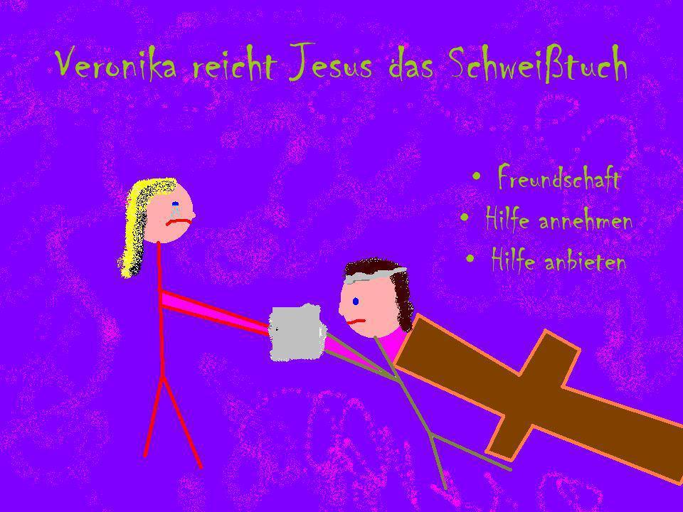 Veronika reicht Jesus das Schweißtuch Freundschaft Hilfe annehmen Hilfe anbieten
