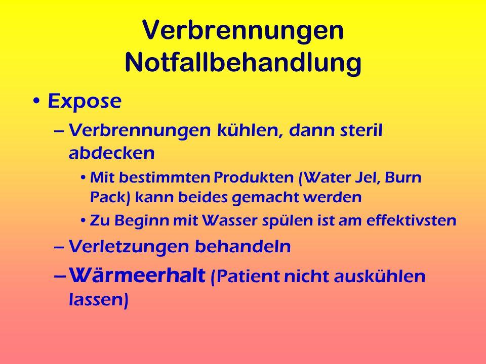 Verbrennungen Notfallbehandlung Expose –Verbrennungen kühlen, dann steril abdecken Mit bestimmten Produkten (Water Jel, Burn Pack) kann beides gemacht