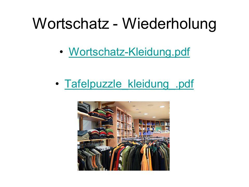 Wortschatz - Wiederholung Wortschatz-Kleidung.pdf Tafelpuzzle_kleidung_.pdf
