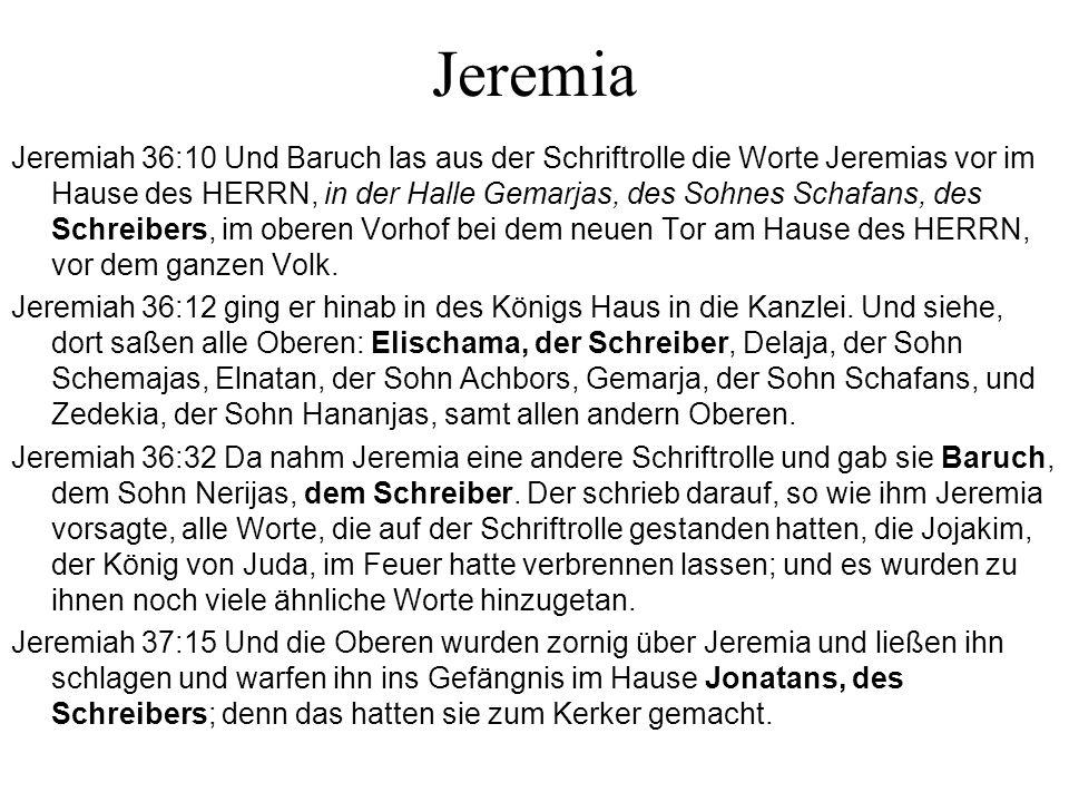 Jeremia Jeremiah 36:10 Und Baruch las aus der Schriftrolle die Worte Jeremias vor im Hause des HERRN, in der Halle Gemarjas, des Sohnes Schafans, des