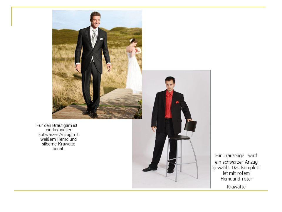 Für den Bräutigam ist ein luxuriöser schwarzer Anzug mit weißem Hemd und silberne Krawatte bereit. Für Trauzeuge wird ein schwarzer Anzug gewählt. Das