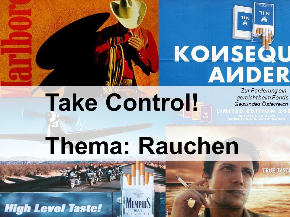 Take Control! Thema: Rauchen Zur Förderung ein- gereicht beim Fonds Gesundes Österreich