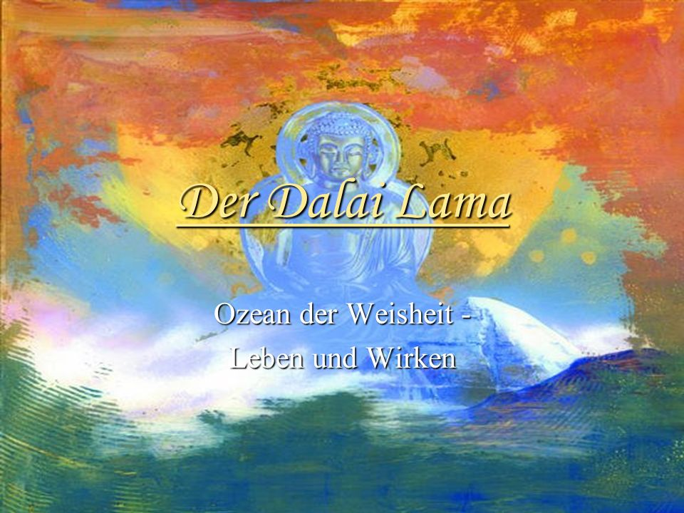 Der Dalai Lama Ozean der Weisheit - Leben und Wirken