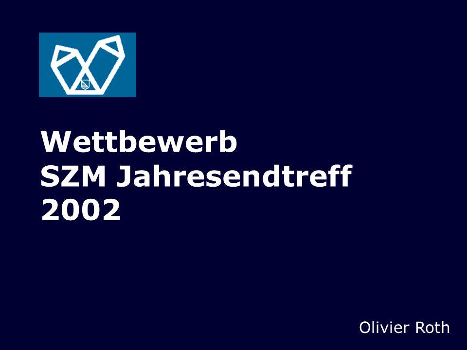 Wettbewerb SZM Jahresendtreff 2002 Olivier Roth