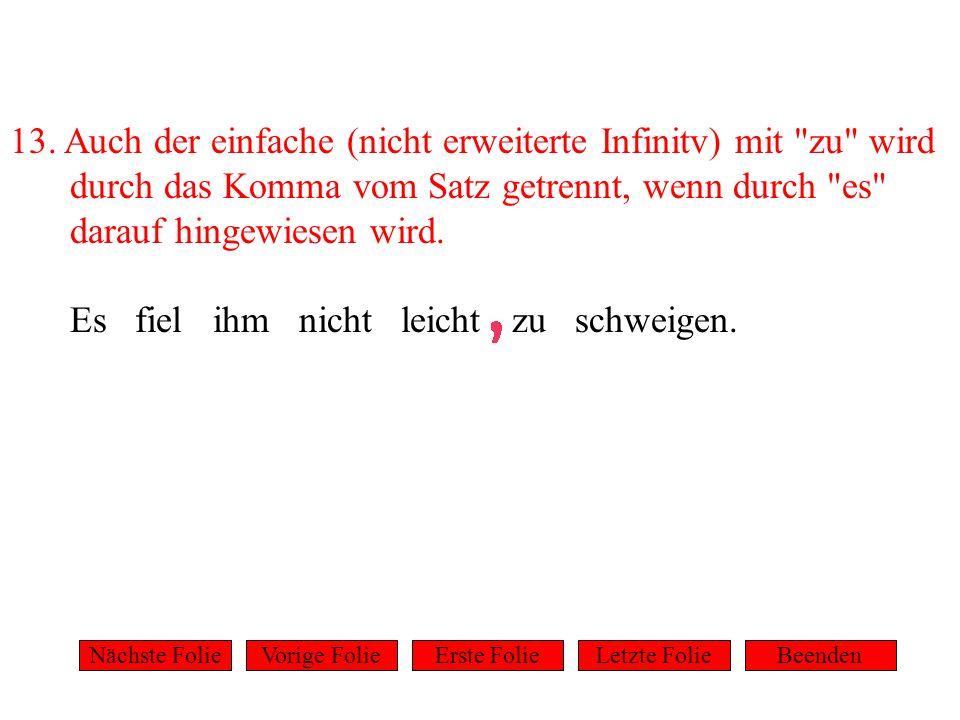 13. Auch der einfache (nicht erweiterte Infinitv) mit