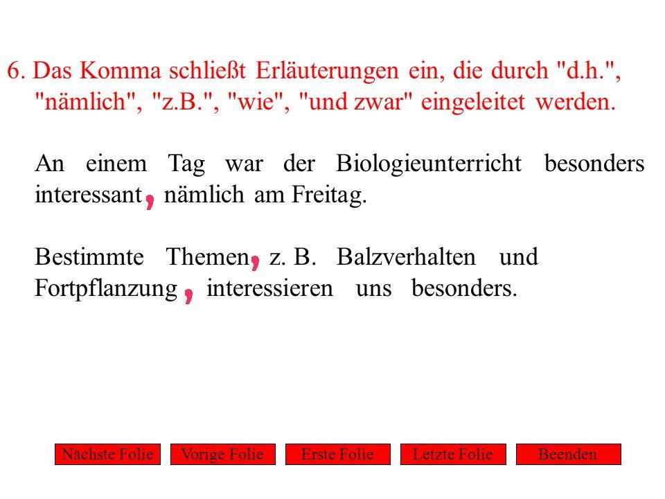 7.In Satzreihen werden Hauptsätze durch Kommata getrennt.