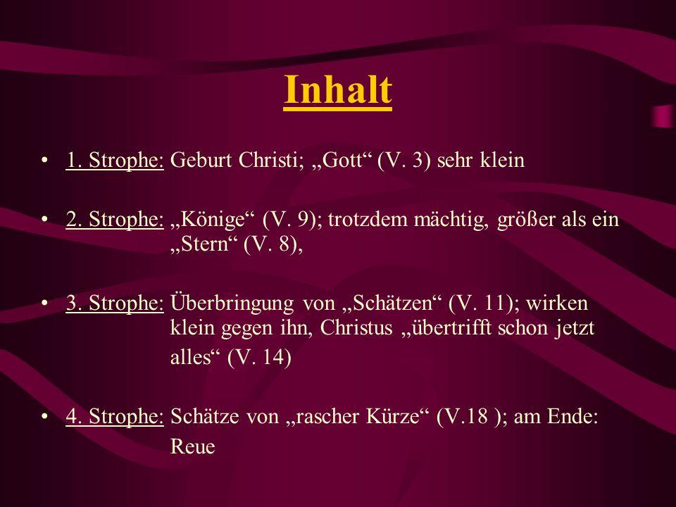 Formaler Aufbau 20 Verse; 4 Quartette, 4 einzelne Verse Reimschema: Kreuzreim; einzelner Vers: Reim zu Vers 2 & 4 je Quartett 5 – hebiger Trochäus: - V.