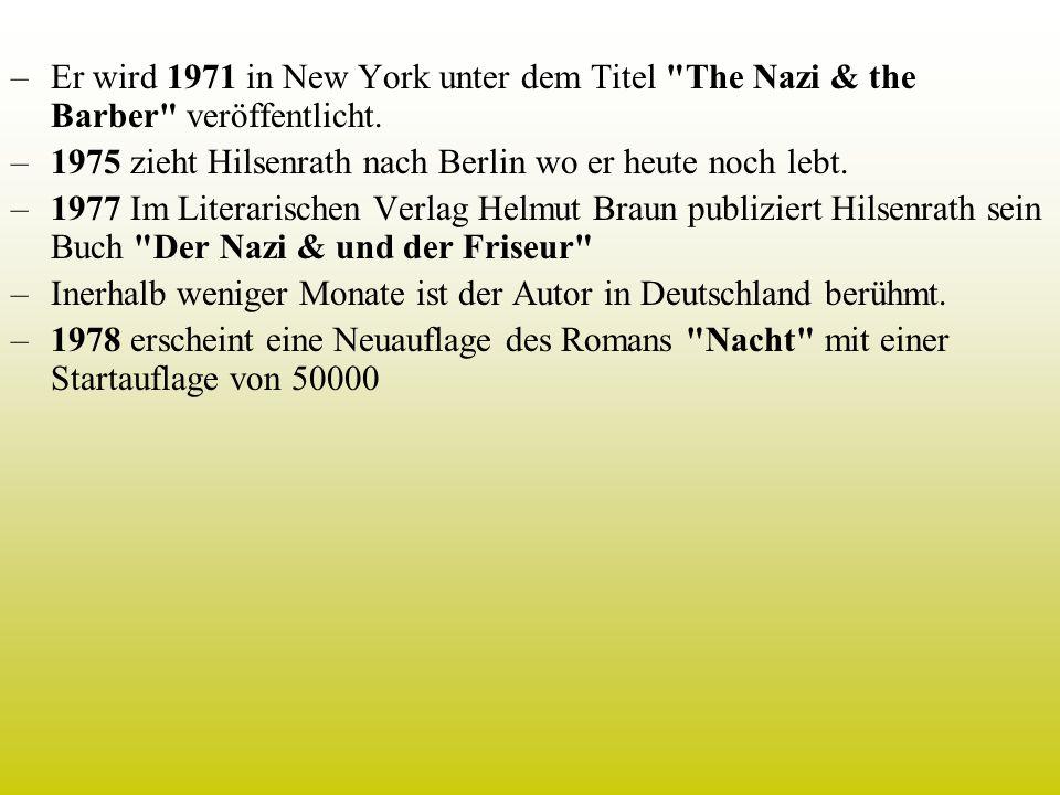 –Er wird 1971 in New York unter dem Titel The Nazi & the Barber veröffentlicht.