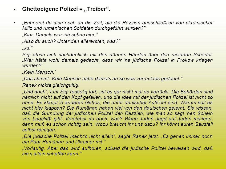 -Ghettoeigene Polizei = Treiber.