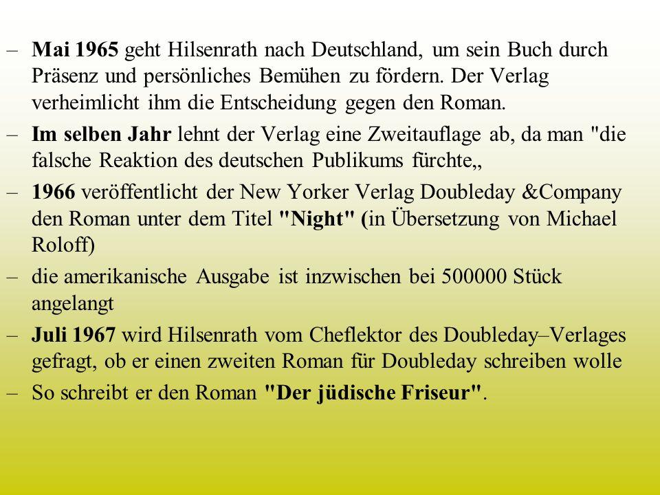 –Mai 1965 geht Hilsenrath nach Deutschland, um sein Buch durch Präsenz und persönliches Bemühen zu fördern. Der Verlag verheimlicht ihm die Entscheidu
