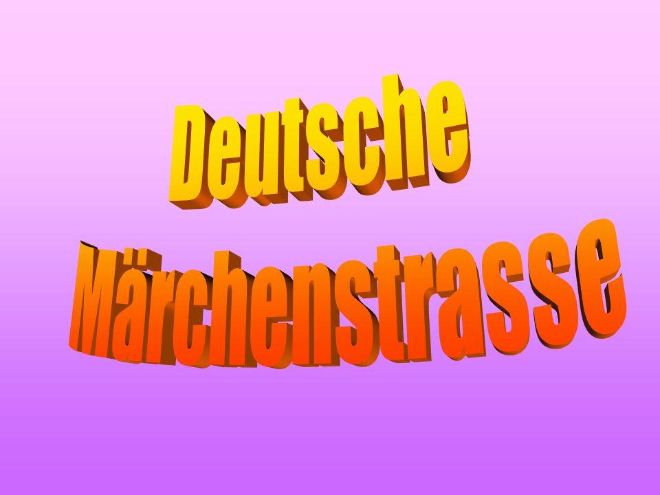 Deutsche Märchenstrasse In Deutschland gibt es zahlreiche Märchen, Sagen und Legenden.