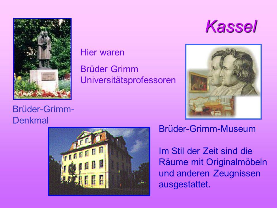 Kassel Kassel Brüder-Grimm-Museum Im Stil der Zeit sind die Räume mit Originalmöbeln und anderen Zeugnissen ausgestattet. Brüder-Grimm- Denkmal Hier w