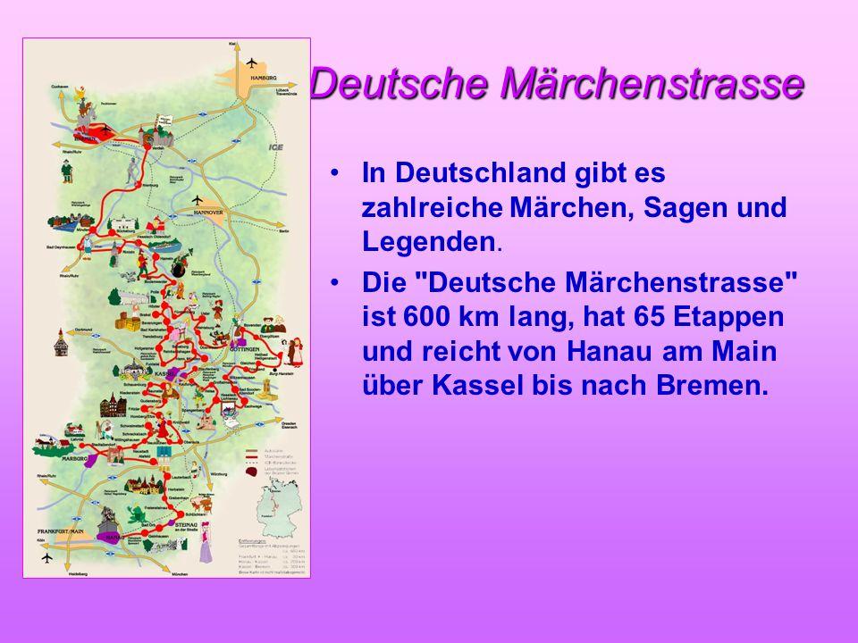 Deutsche Märchenstrasse In Deutschland gibt es zahlreiche Märchen, Sagen und Legenden. Die